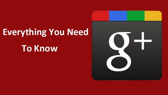 Google plus everything you need to know