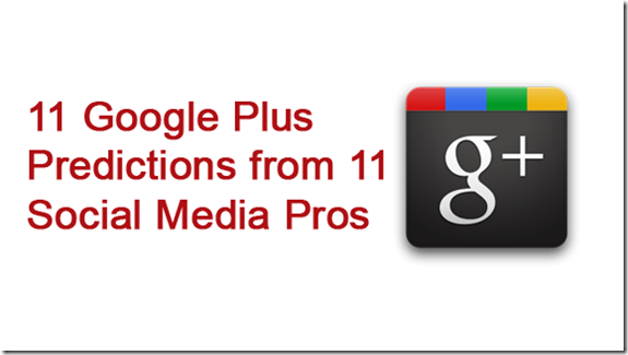 11 Google Plus Predictions